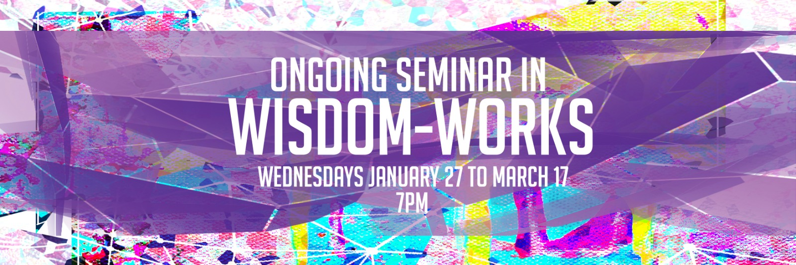 Banner Image for Ongoing Seminar in Wisdom-Works