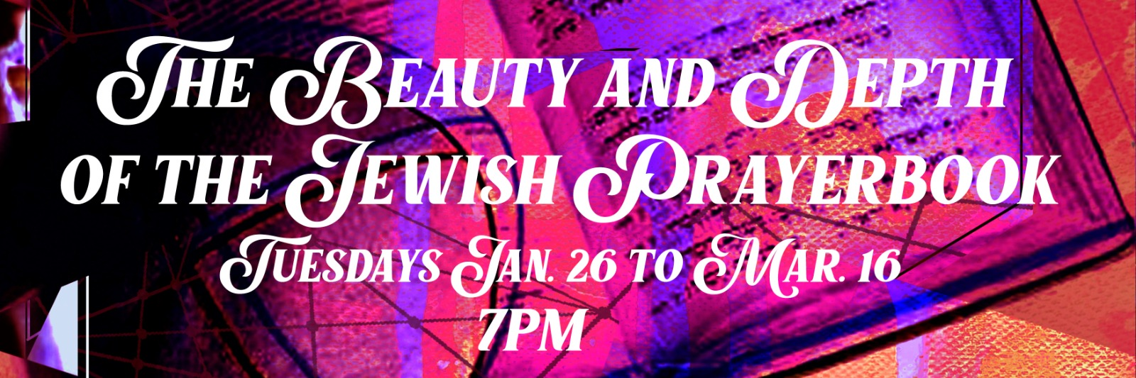 Banner Image for The Beauty and Depth of the Jewish Prayerbook