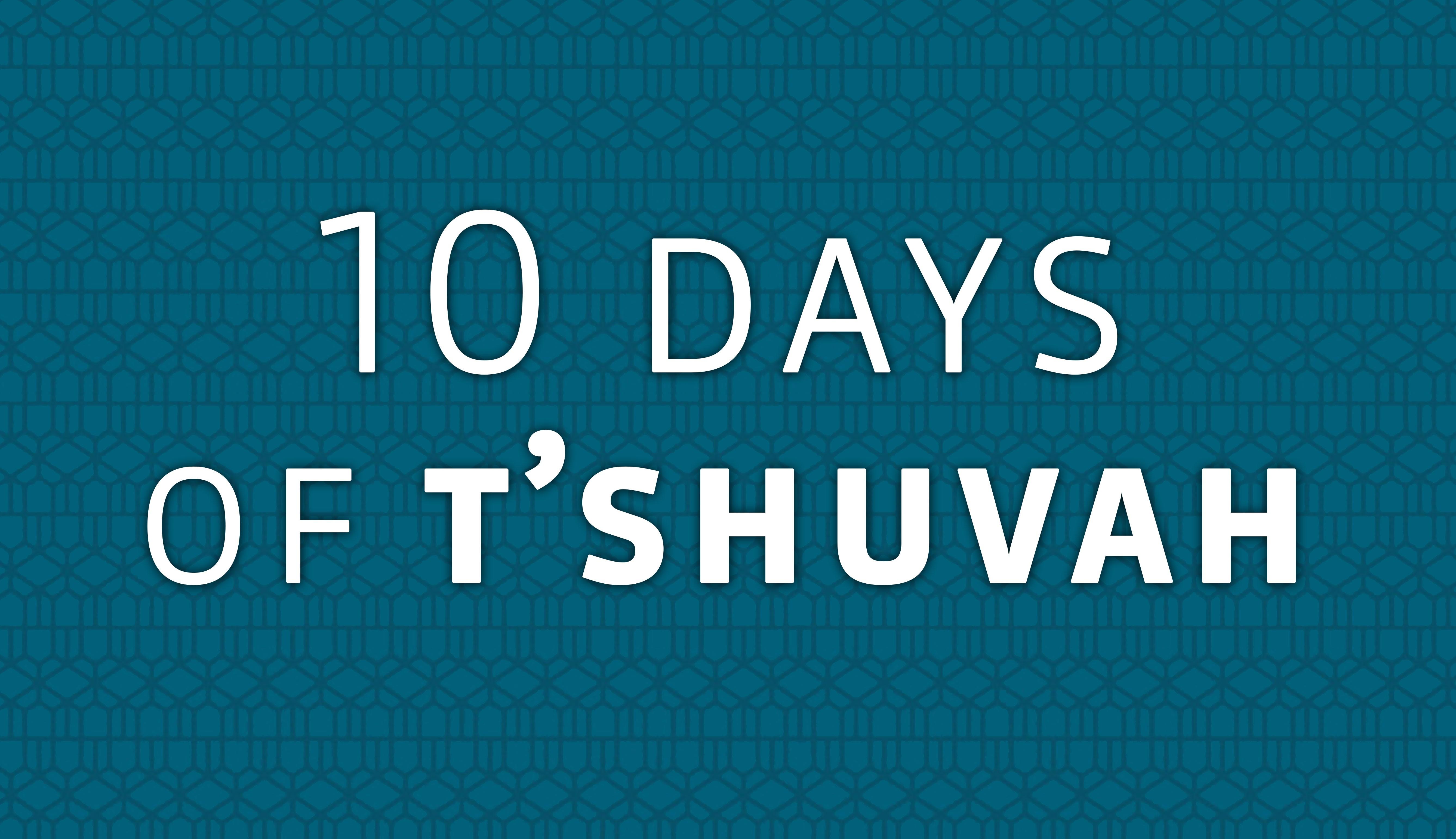 10 days of t'shuvah