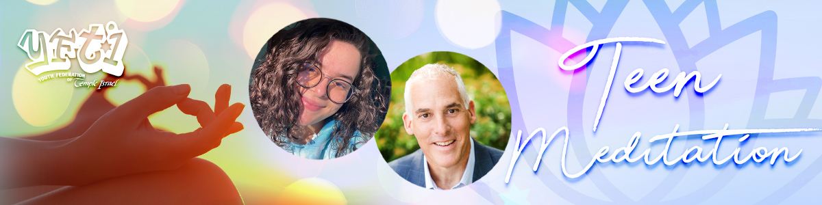 Banner Image for Teen Meditation Program with Rabbi Josh and Claire Spektor