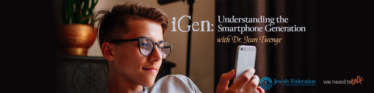 Banner Image for iGen: Understanding the Smartphone Generation with Dr. Jean Twenge
