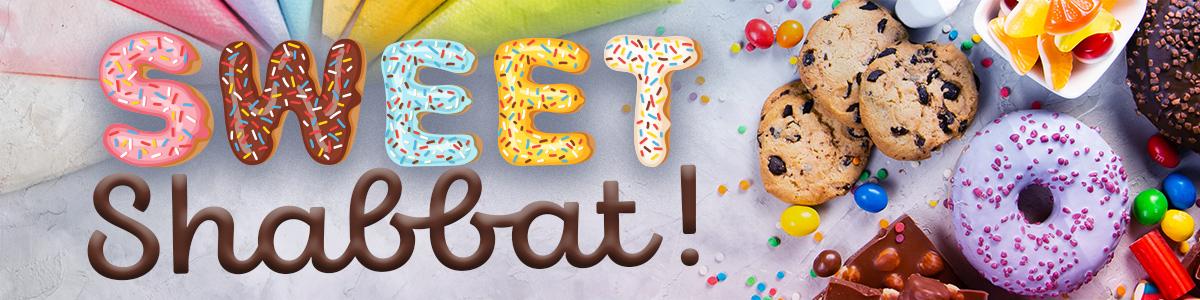 Banner Image for Sweet Shabbat!