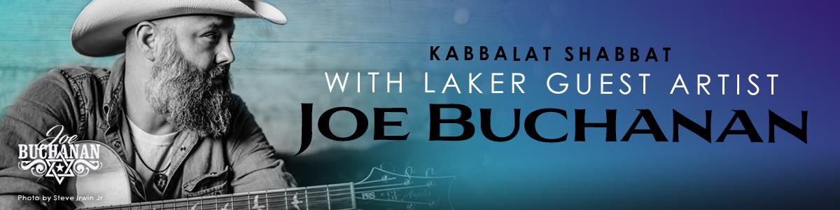 Banner Image for Kabbalat Shabbat with Laker Guest Artist Joe Buchanan