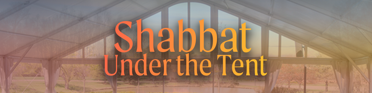 Banner Image for Shabbat Under the Tent