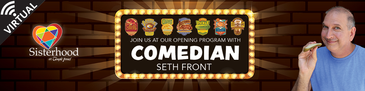 Banner Image for Sisterhood Opening Program on ZOOM with Comedian Seth Front