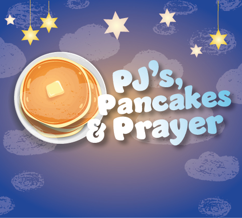 PJs, Pancakes & Prayer