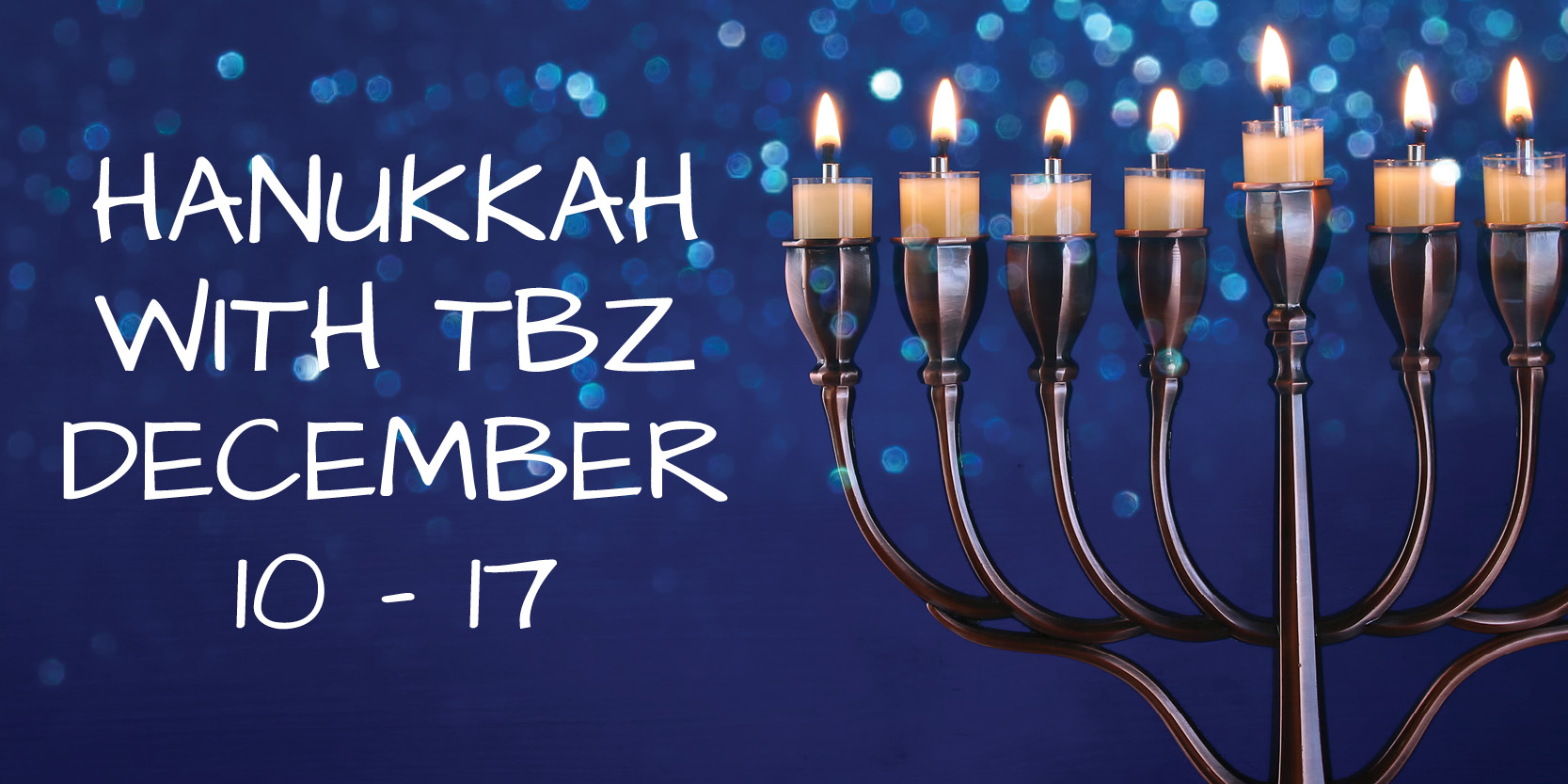 "<a href=""https://tbzwinter2020programming.wordpress.com/hanukkah-at-tbz/""