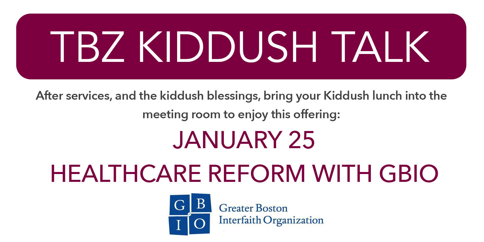 "<a href=""https://www.tbzbrookline.org/event/kiddush-conversation-healthcare-reform-with-gbio.html#""