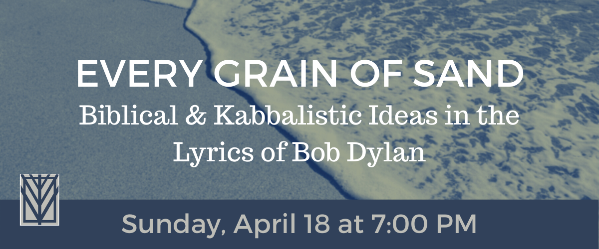 Banner Image for Every Grain of Sand: Biblical & Kabbalistic Ideas in the Lyrics of Bob Dylan