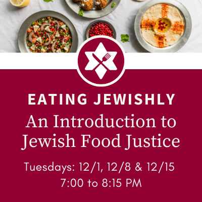 Banner Image for Eating Jewishly: An Introduction to Jewish Food Justice