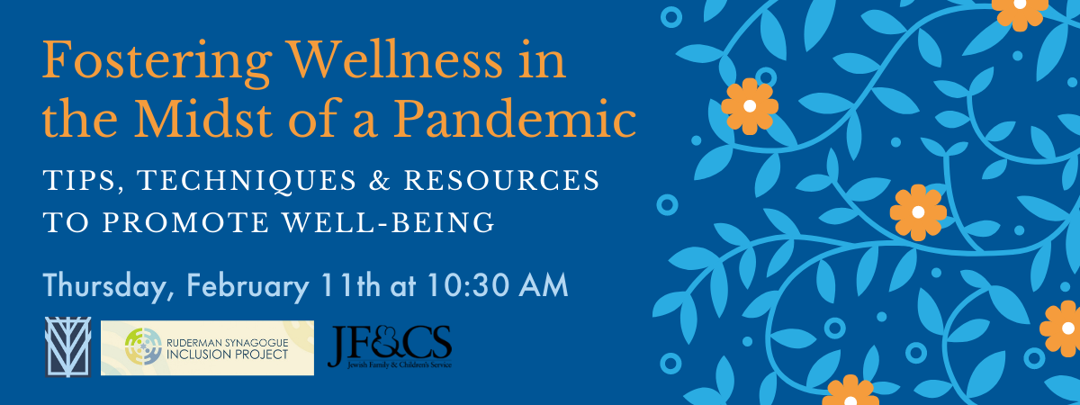Banner Image for Fostering Wellness in the Midst of a Pandemic: Tips, Techniques & Resources to Promote Well-Being