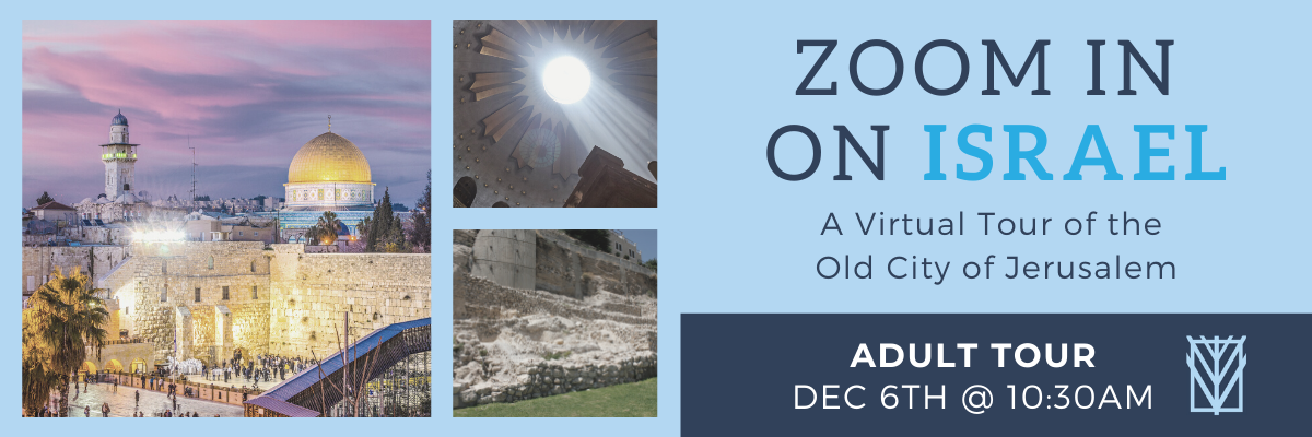Banner Image for Zoom in on Israel: A Virtual Tour of the  Old City of Jerusalem for Adults