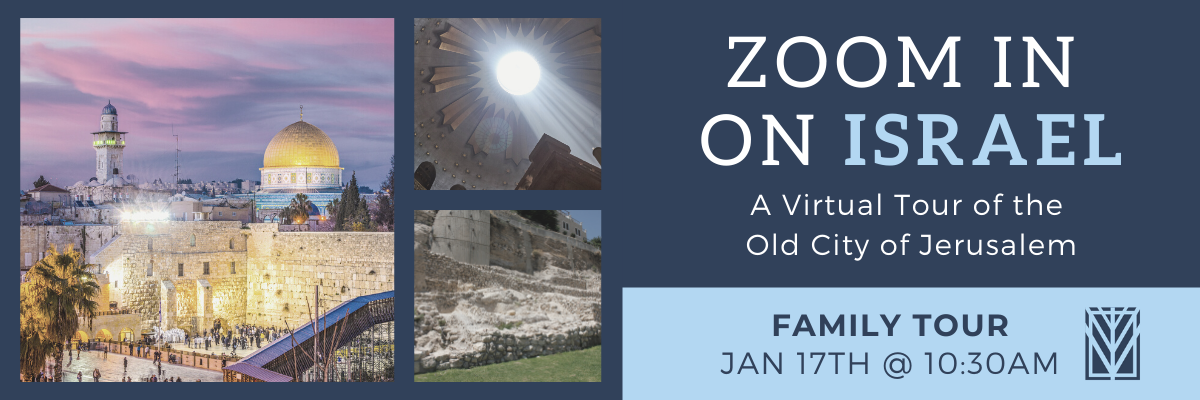 Banner Image for Zoom in on Israel: A Virtual Tour of the  Old City of Jerusalem for Families
