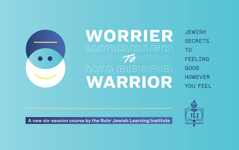 JLI Course - Worrier to Warrior - begins