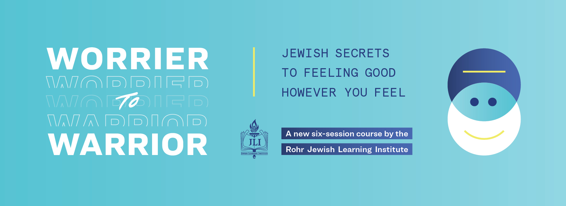 Banner Image for JLI Course - Worrier to Warrior - begins