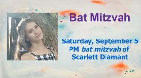 Bat Mitzvah of Scarlett Diamant - Saturday September 5 400 p.m.