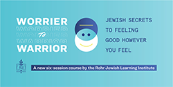 Banner Image for Rabbi Serebryanski class: Worrier to Warrior