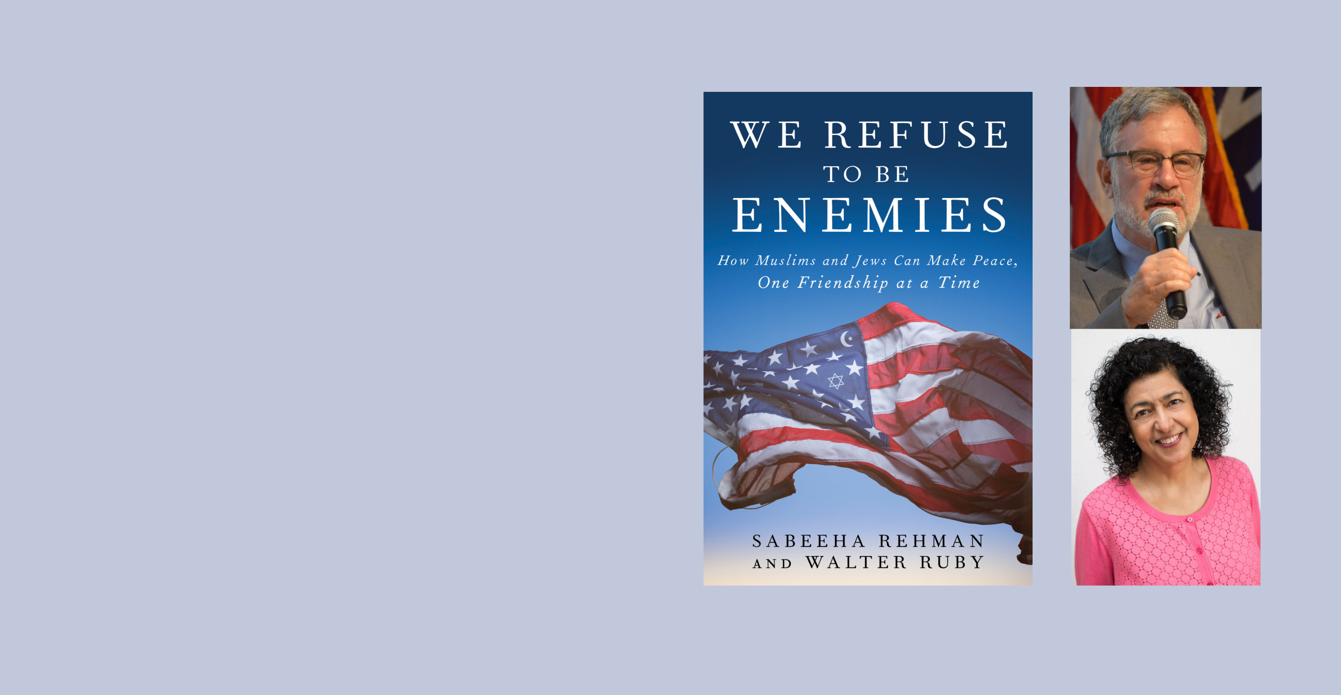 "<a href=""https://www.beaconhebrewalliance.org/event/discussion-with-sabeeha-rehman--walter-ruby-authors-of-we-refuse-to-be-enemies-how-muslims-and-jews-can-make-peace-one-friendship-at-a-time.html""