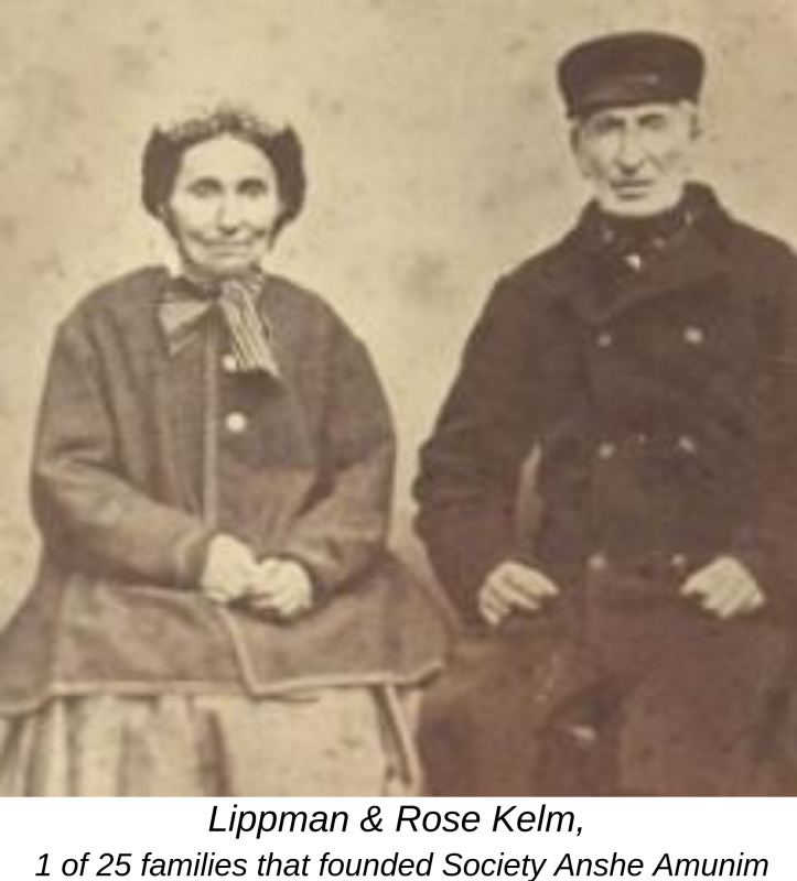 Lippman & Rose Kelm, 1 of 25 families that founded Society Anshe Amunim