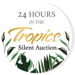 Banner Image for 24 Hours In The Tropics Silent Auction