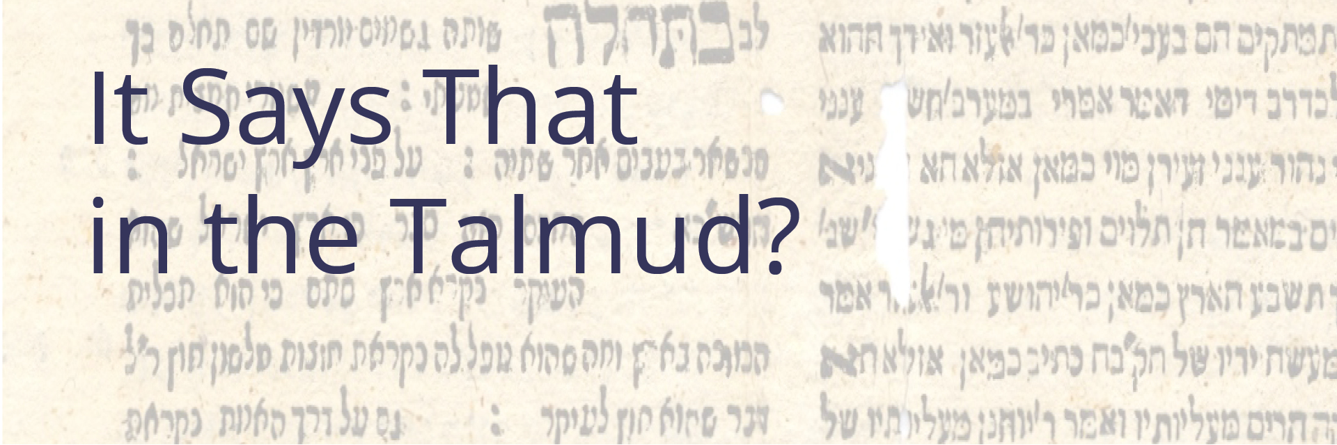 "<a href=""https://www.congkti.org/event/it-says-that-in-the-talmud.html#""