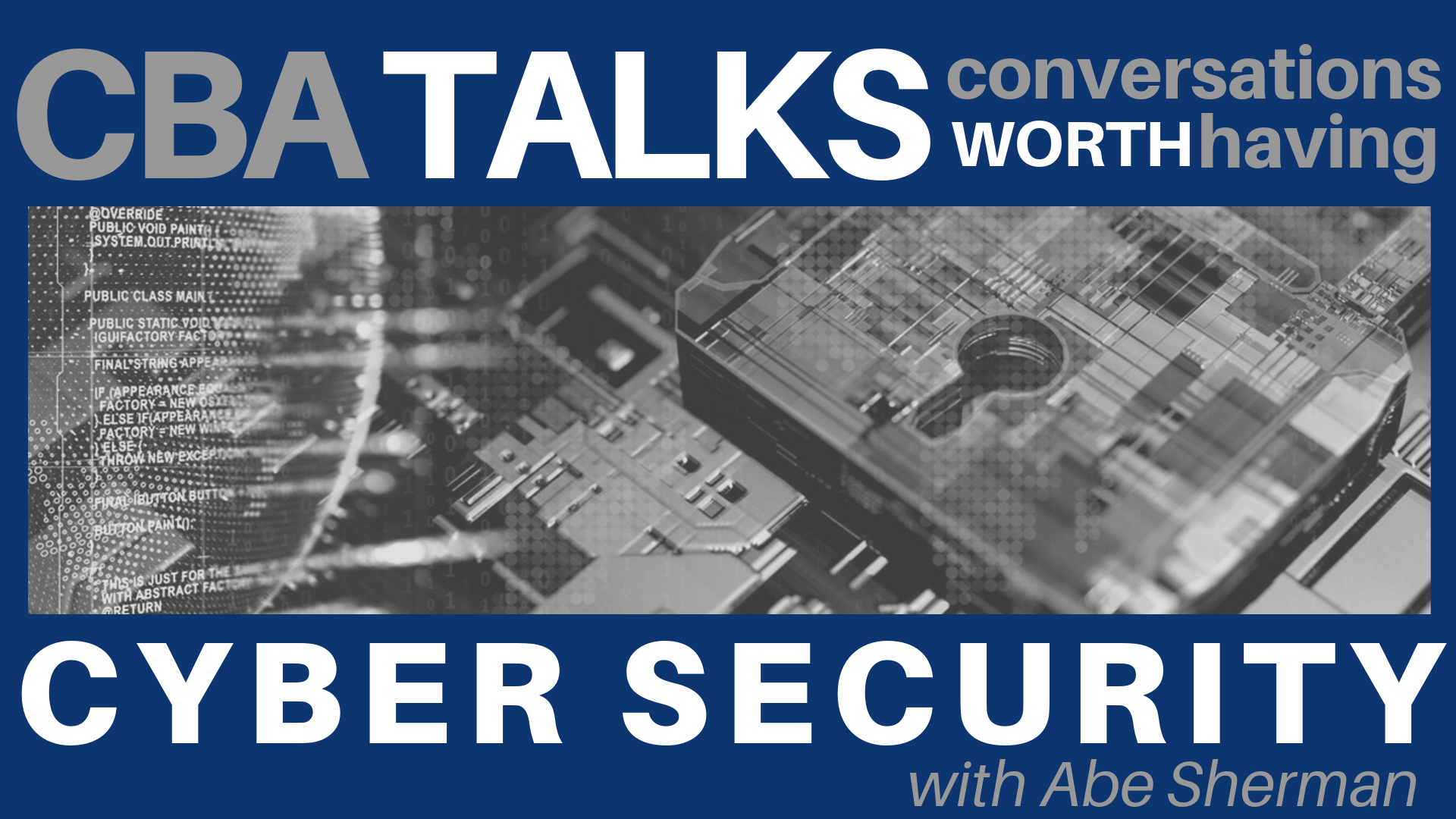 Banner Image for CBA Talks: Cyber Security