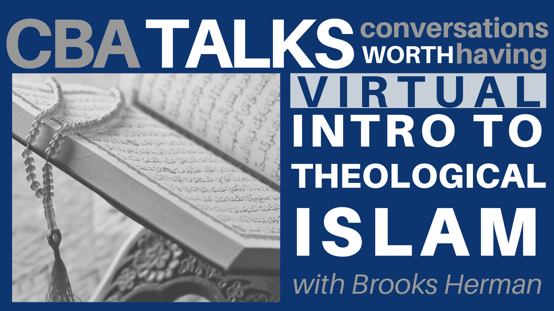 Banner Image for CBA Talks: Introduction to Theological Islam (Virtual)