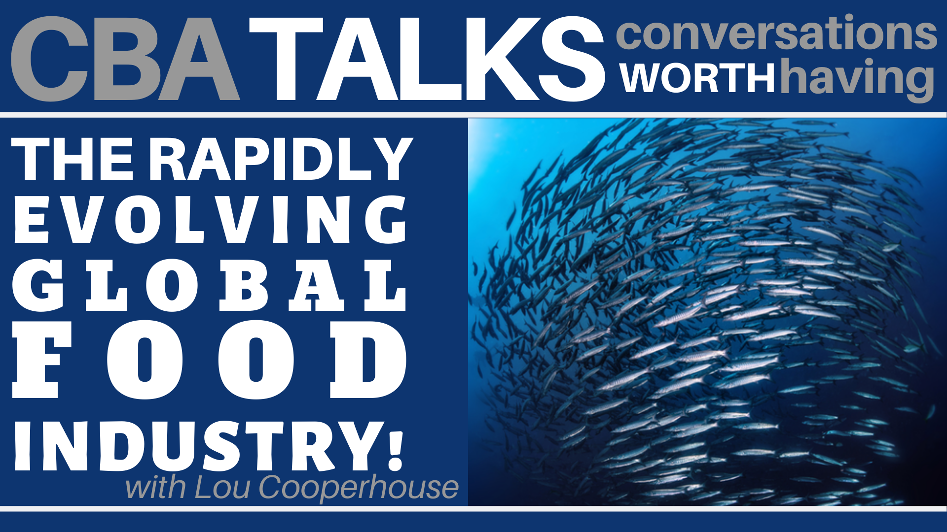 Banner Image for CBA Talks: The Rapidly Evolving Global Food Industry!