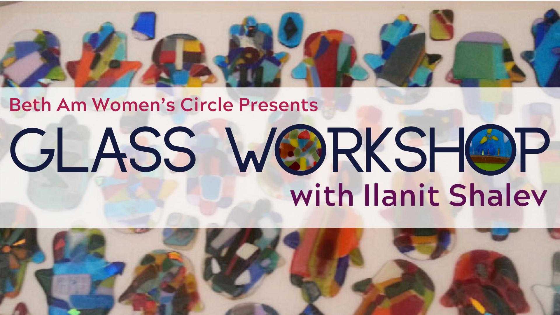 Banner Image for Postponed: WC Glass Making Workshop II with Ilanit Shalev