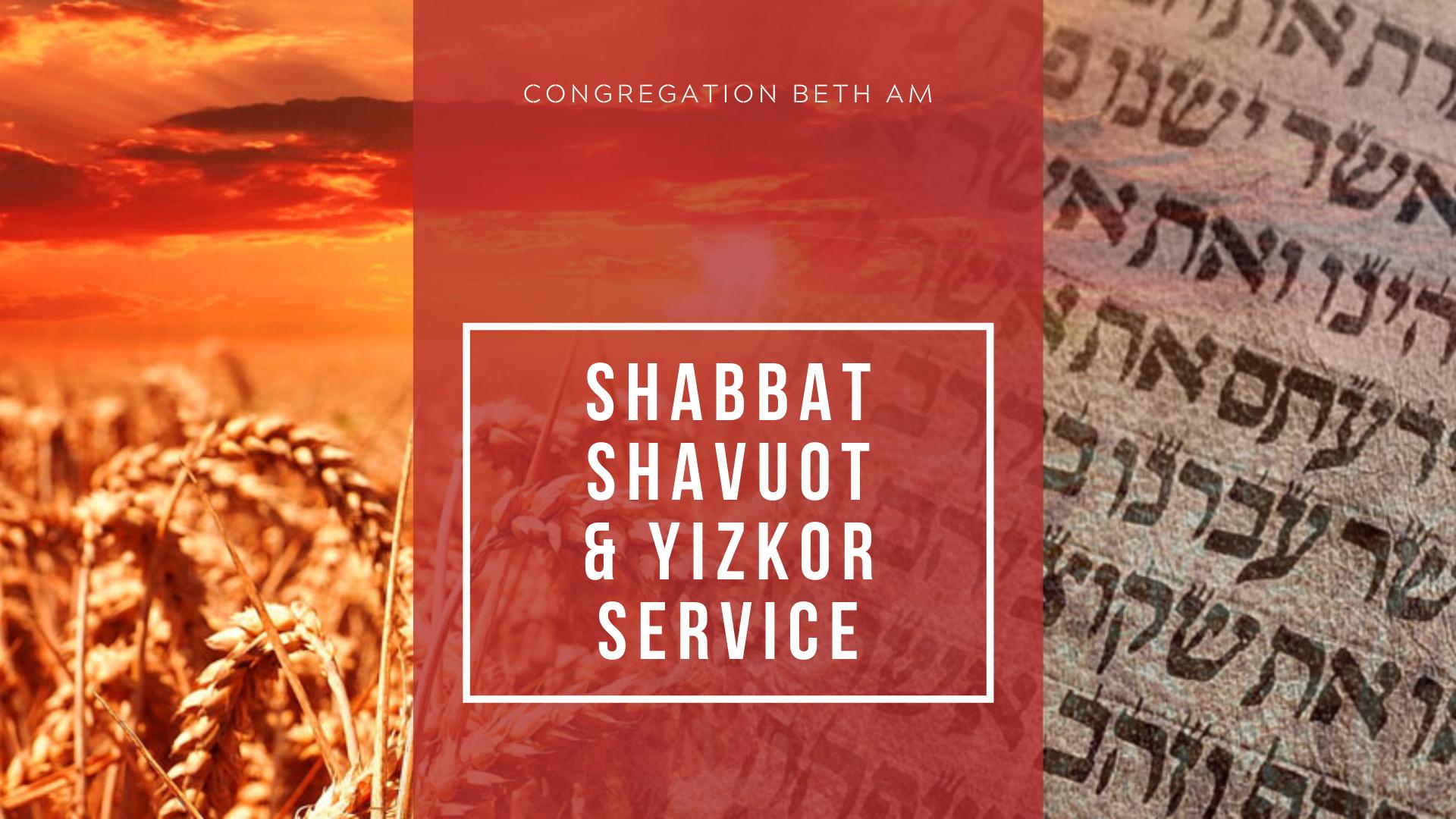 Banner Image for Shabbat, Shavuot & Yizkor Service (virtual)