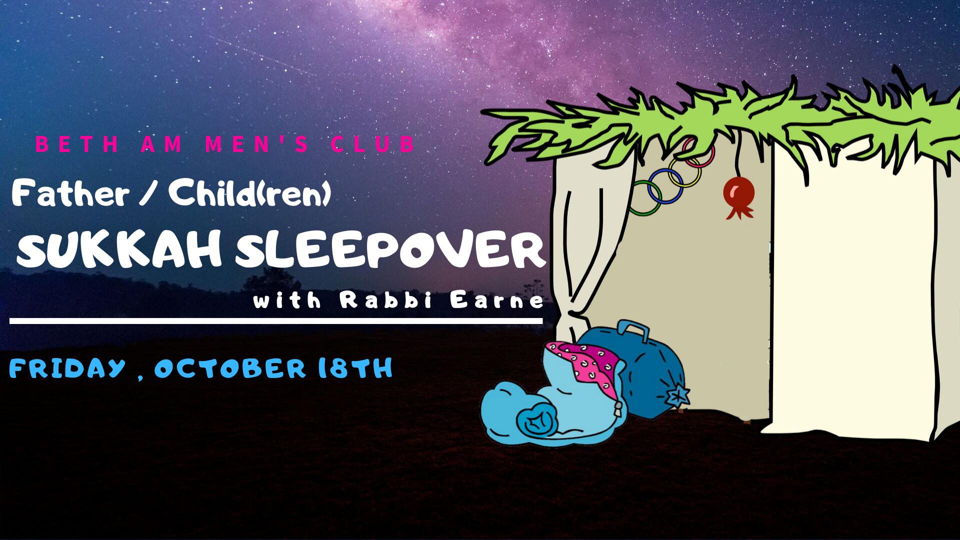 Banner Image for Annual Father/Child[ren] Sukkah Sleepover with Rabbi Earne