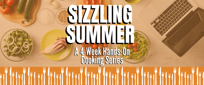 Banner Image for Sizzling Summer Hands-On Cooking Series