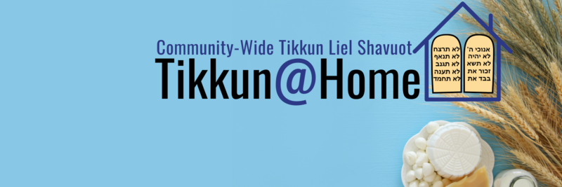 "<a href=""https://www.bnaijeshurun.org/tikkun_at_home""