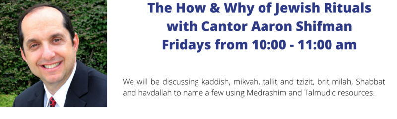 Banner Image for The How & Why of Jewish Rituals with Cantor Aaron Shifman