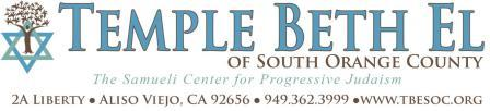Temple Beth El of South Orange County, The Samueli Center for Progressive Judaism at 2A Liberty, Aliso Vijeo, CA 92656