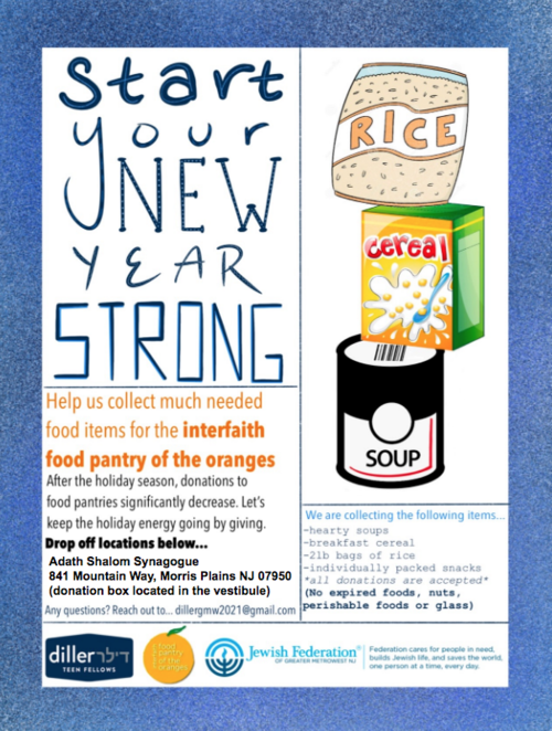 Donate to the Interfaith Food Pantry of the Oranges - soupd, breakfast cereal, 2 lb bags of rice, individually packaged snacks - drop off at Adath Shalom - questions? contact dillergmw2021@gmail.com