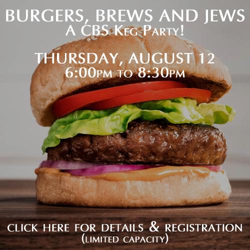 Burgers Brews and Jews - August 12 @ CBS