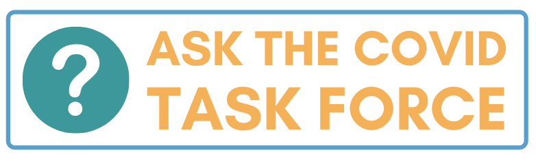 Ask the COVID Task Force Button