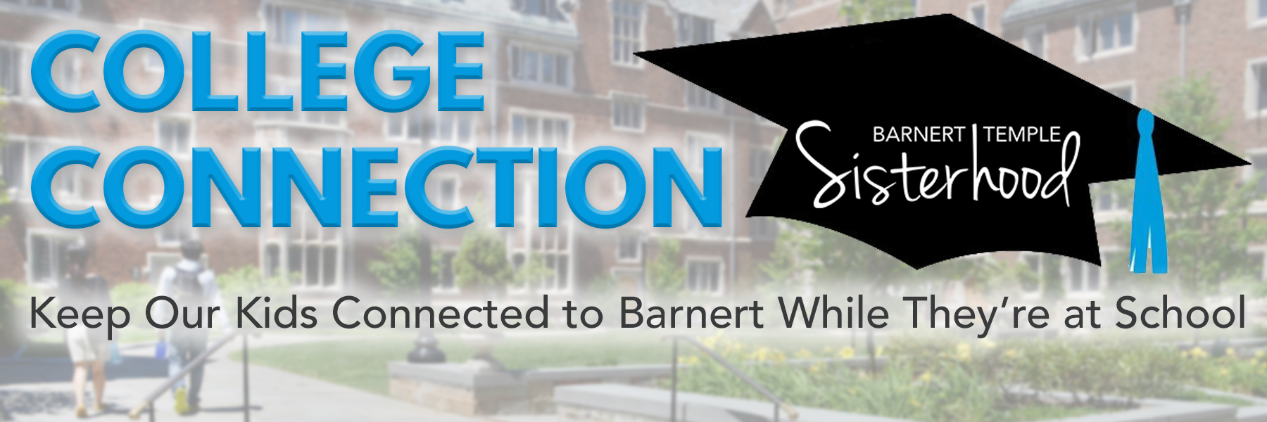 "<a href=""https://www.barnerttemple.org/collegeconnection#""