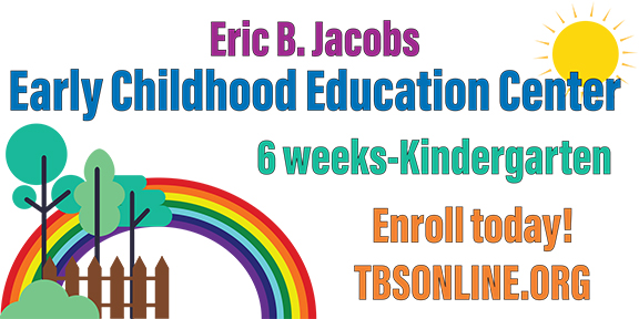 """</a>                                                                                                                                                                                       <span class=""""slider_description"""">Grow with us a the TBS Eric B. Jacobs Early Childhood Education Center! We provide a warm, personal and nurturing school that embraces the entire family and celebrates Jewish learning and living. Contact Annie Siegel at annies@tbsonline.org or 856-751-0994.</span>                                                                                     <a href=""""https://tbsnj.shulcloud.com/earlychildhood/"""" class=""""slider_link""""                             target=""""_blank"""">                             Registration info!                            </a>"""