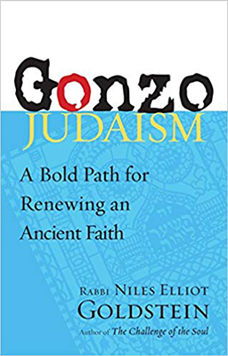 Banner Image for Gonzo Judaism: A Bold Path for Renewing an Ancient Faith - A conversation with Rabbi Niles Goldstein