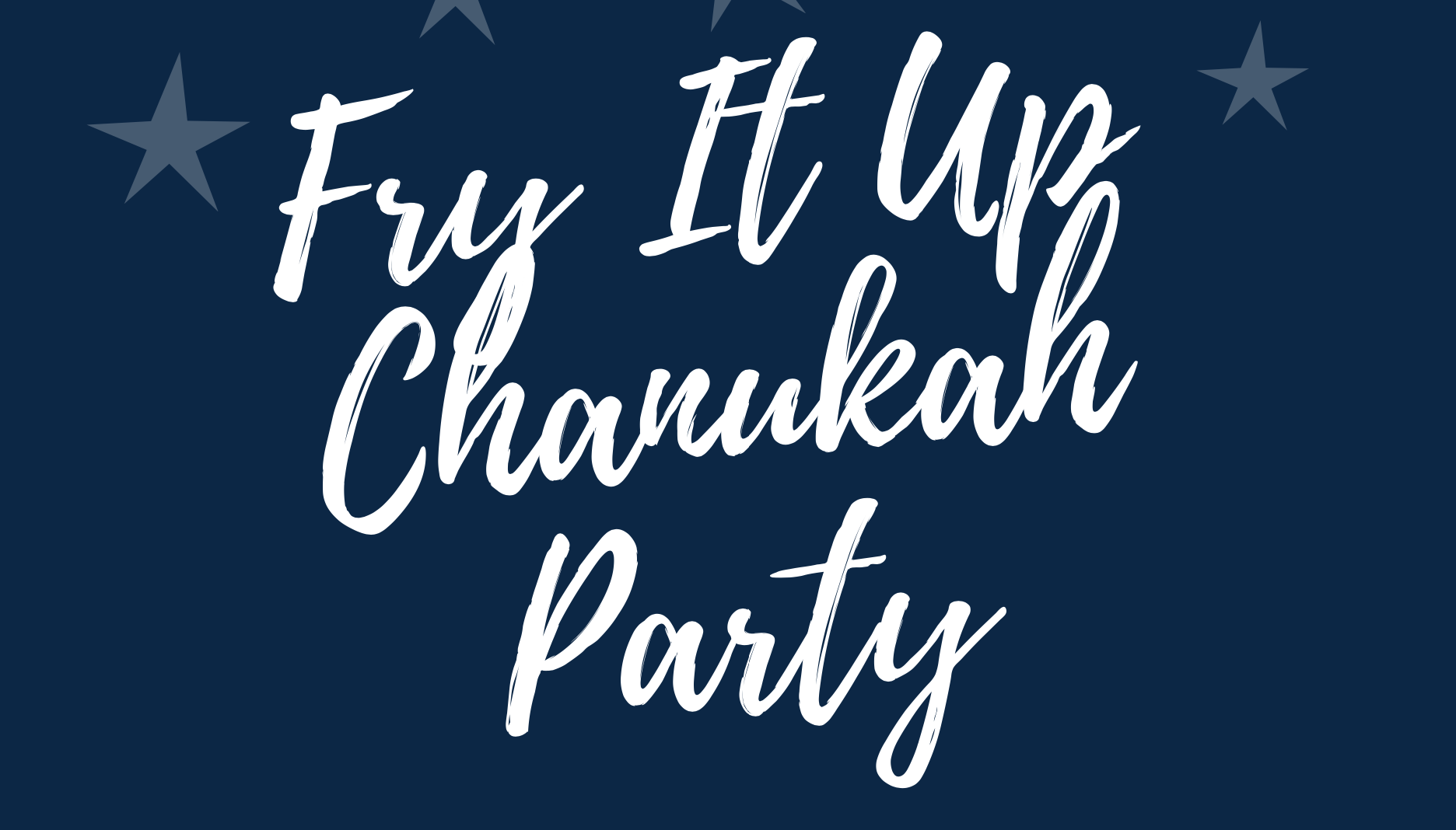 Banner Image for Fry It Up Chanukah Party