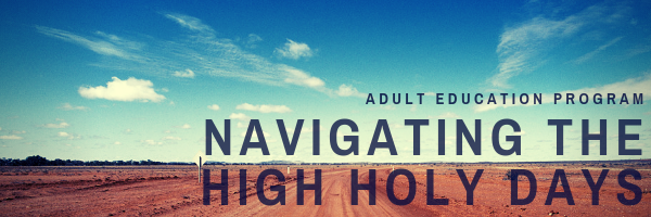 Banner Image for Adult Education - Navigating the High Holy Days