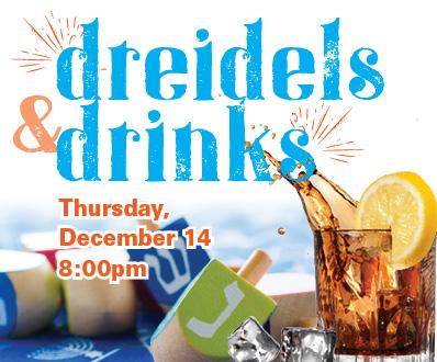 Dreidels and Drinks