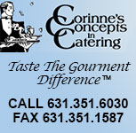 Corinne's Concepts Call 631.351.6030fax 631.351.1587