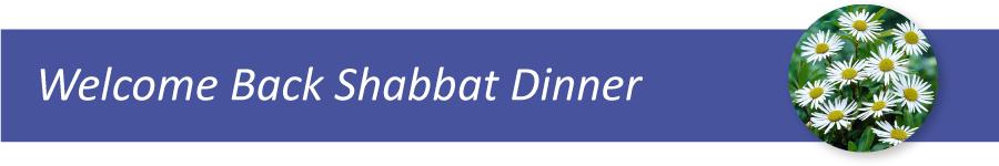 Banner Image for Welcome Back Shabbat Dinner