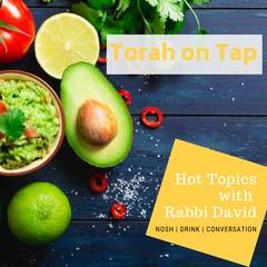 Banner Image for Torah on Tap: Hot Topics with Rabbi David