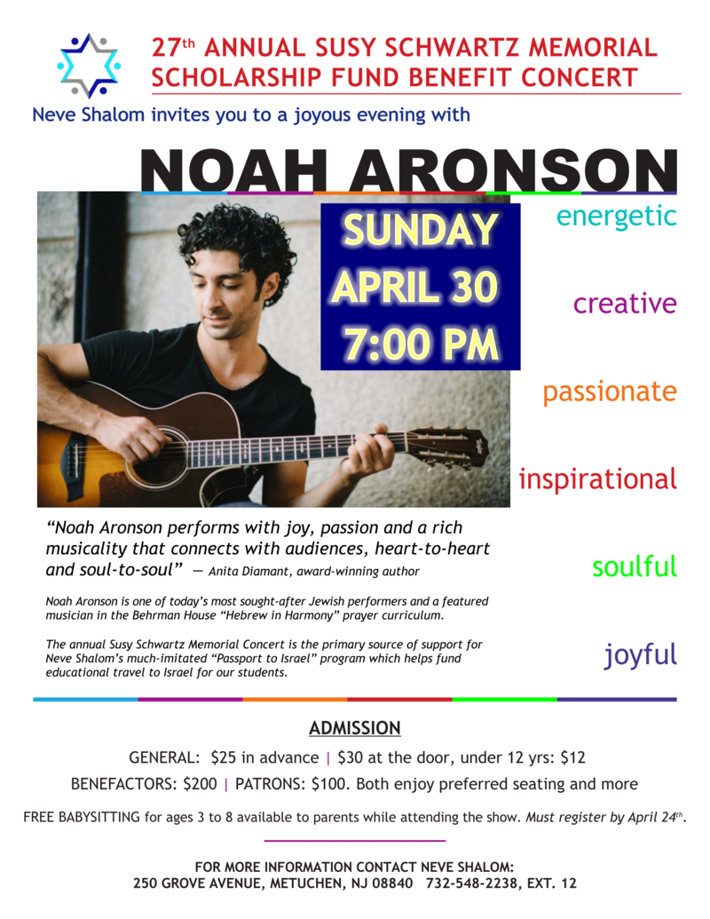 Susy Schwartz Memorial Concert featuring Noah Aronson Sunday, April 30, 2017 • 4 Iyyar 5777 7:00 PM - 11:00 PM
