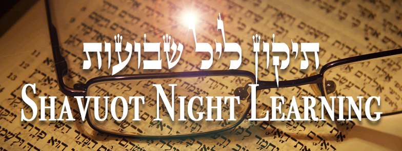 Shavuot All Night Learning