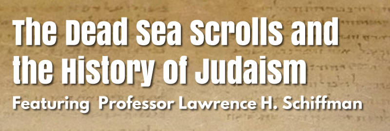 Banner Image for Yom Hazikaron & Yom Ha'Atzmaut: The Dead Sea Scrolls and the History of Judaism